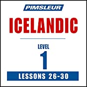 Pimsleur Icelandic Level 1 Lessons 26-30: Learn to Speak and Understand Icelandic with Pimsleur Language Programs |  Pimsleur