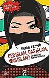 Kerim Pamuk 'Der Islam, das Islam, was Islam?: Ein Lexikon für Durchblicker. Garantiert unverschleiert!'