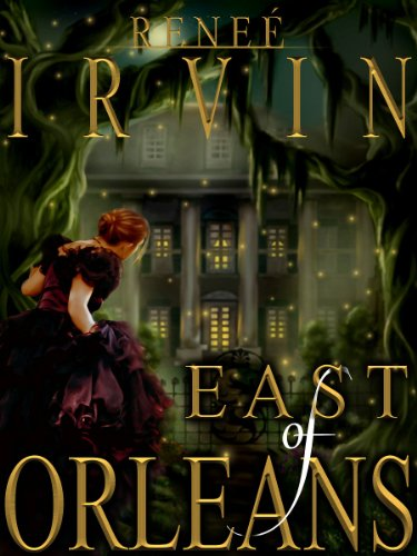 East of Orleans by Renee' Irvin