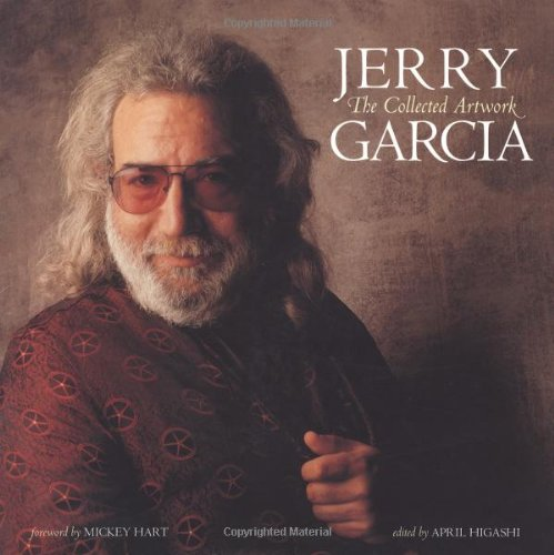 Jerry Garcia Jery Garcia: The Collected Artwork