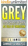 Grey: Fifty Shades of Grey as Told by Christian by by E L James | Unofficial Summary & Analysis