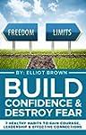 Build Confidence & Destroy Fear: 7 He...