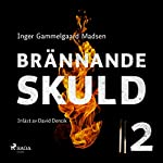 Brännande skuld 2   Inger Gammelgaard Madsen