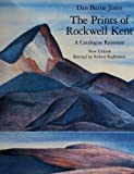 The Prints of Rockwell Kent: Catalogue Raisonne (155660307X) by Dan Burne Jones