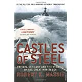 "Castles Of Steel: Britain, Germany and the Winning of The Great War at Seavon ""Robert K Massie"""