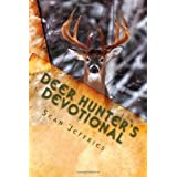 Deer Hunter's Devotional: Hunting for the Heart of God ~ Sean Jeffries