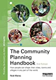 img - for The Community Planning Handbook: How people can shape their cities, towns & villages in any part of the world (Earthscan Tools for Community Planning) book / textbook / text book