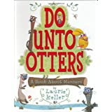 Do Unto Otters: A Book About Manners ~ Laurie Keller