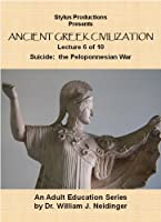 The History of Ancient Greek Civilization. Lecture 6 of 10. Suicide: the Peloponnesian War.