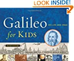 Galileo for Kids: His Life and Ideas,...