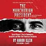 The Manchurian President: Barack Obama's Ties to Communists, Socialists and Other Anti-American Extremists | Aaron Klein,Brenda J. Elliott