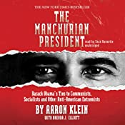The Manchurian President: Barack Obamas Ties to Communists, Socialists and Other Anti-American Extremists | [Aaron Klein, Brenda J. Elliott]