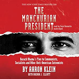 The Manchurian President: Barack Obama's Ties to Communists, Socialists and Other Anti-American Extremists | [Aaron Klein, Brenda J. Elliott]