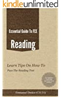 Essential Guide To FCE Reading: Learn Tips On How To Pass The Reading Paper (Essential Guide To FCE Listening & Speaking Book 2) (English Edition)