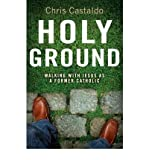 Holy Ground: Walking with Jesus as a Former Catholic (Paperback) - Common
