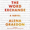 The Word Exchange: A Novel (       UNABRIDGED) by Alena Graedon Narrated by Tavia Gilbert, Paul Michael Garcia