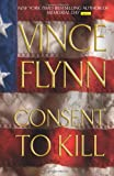 Consent to Kill (Mitch Rapp, No. 6) (0743270363) by Flynn, Vince