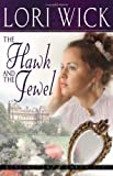 The Hawk and the Jewel (Kensington Chronicles, Book 1) (0736913203) by Wick, Lori