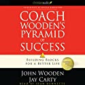 Coach Wooden's Pyramid of Success: Building Blocks for a Better Life Audiobook by John Wooden, Jay Carty Narrated by Sean Runnette