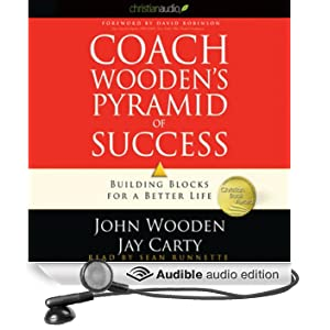 Coach Wooden's Pyramid of Success: Building Blocks for a Better Life (Unabridged)