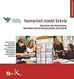 Teamarbeit macht Schule: Bausteine der Entwicklung - Die Robert-Bosch-Gesamtschule, Hildesheim -