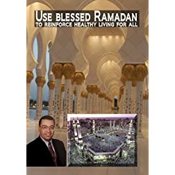 Use Blessed Ramadan To Reinforce Healthy Living For All