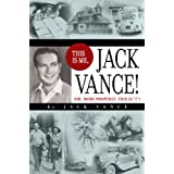 "This Is Me, Jack Vance!: Or, More Properly, This Is ""I""by Jack Vance"