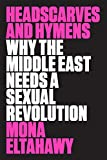 img - for Headscarves and Hymens: Why the Middle East Needs a Sexual Revolution book / textbook / text book
