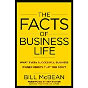 The Facts of Business Life: What Every Successful Business Owner Knows That You Don't | [Bill McBean]