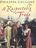 A Respectable Trade [Large Print] Phillipa Gregory