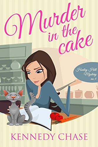 Murder in the Cake: Cozy Murder Mystery (Harley Hill Mysteries Book 4)
