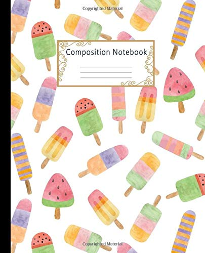 Composition Notebook Wide Ruled Lined Paper Notebook Journal Cute Watercolor Fruit Ice Cream Workbook for Boys Girls Kids Teens Students for Back to School and Home College Writing Notes [Notebooks, Latte] (Tapa Blanda)