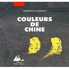 Couleurs de Chine - Christina Lionnet