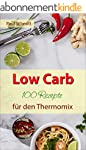 Low Carb: 100 Rezepte f�r den Thermom...