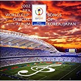 2002 FIFA World Cup Official Album 〜Songs of KOREA/JAPAN〜