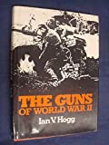 Guns of World War Two (A Macdonald illustrated war study) (0356082466) by Hogg, Ian V.