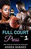 img - for African American Romance: Full Court Press Part One (New Adult United Sates Basketball Sports BBW Romance) (United State Adults Alpha Male Football Contemporary Interracial Billionaire Short Stories) book / textbook / text book