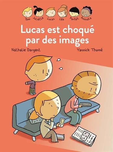 Lucas est choqué par des images