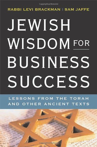 Jewish Wisdom for Business Success: Lessons from the Torah and Other Ancient Texts