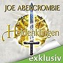 Heldenklingen Hörbuch von Joe Abercrombie Gesprochen von: David Nathan