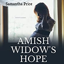 Amish Widow's Hope Audiobook by Samantha Price Narrated by Heather Henderson