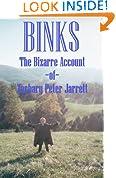 Binks: The Bizarre Account of Zachary Peter Jarrett