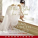 What I Did for Love Audiobook by Susan Elizabeth Phillips Narrated by Julia Gibson