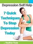 Depression Self Help: 7 Quick Techniq...