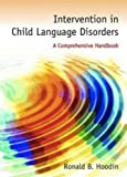 Intervention in child language disorders : a comprehensive handbook /