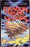 The Dragon Never Sleeps (0445203498) by Glen Cook