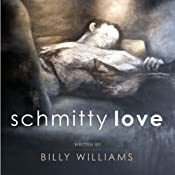Schmitty Love | [Billy Williams]