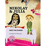 Mikolay & Julia Meet the Fairies (Mikolay & Julia adventures)by Magda M. Olchawska