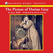The Picture of Dorian Gray (UNABRIDGED) by Oscar Wilde (Narrated by Steven Crossley)