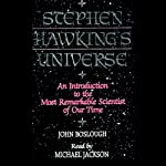 Stephen Hawking's Universe: An Introduction to the Most Remarkable Scientist of Our Time | John Boslough